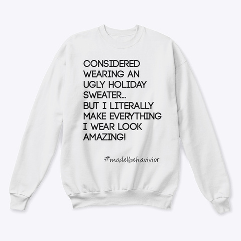 Model Behavior Ugly Holiday Sweater White  T-Shirt Front