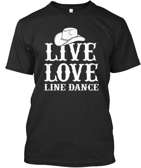 Live Love Line Dance  Black T-Shirt Front