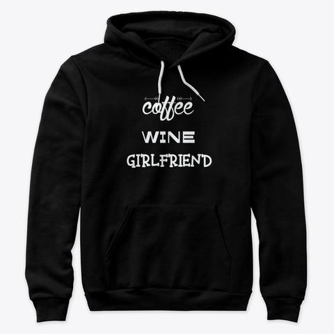 Coffee Wine Girlfriend Black T-Shirt Front