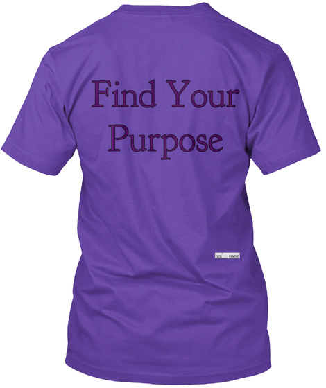 Find Your Purpose Purple Rush T-Shirt Back