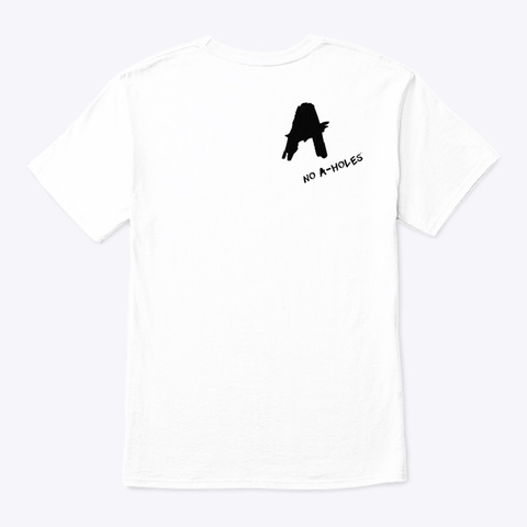 America With No A Holes™   Grunge White T-Shirt Back