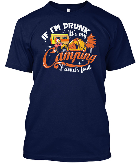 Drunk Camping Friends Fault Flamingo  Navy T-Shirt Front