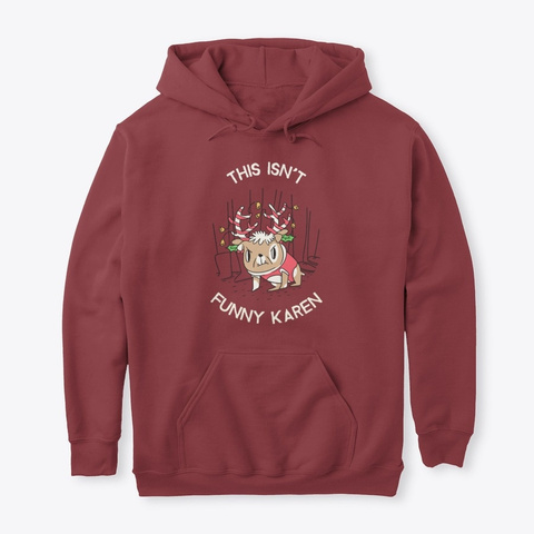 Funny Christmas Karen's Dog Maroon T-Shirt Front