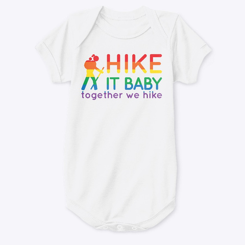 Hike It Baby Summer Community Campaign White T-Shirt Front