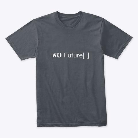 No Future Heavy Metal T-Shirt Front