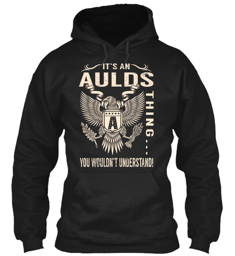 Its An Aulds Thing Black T-Shirt Front