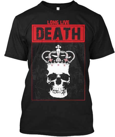 Long Live Death Black T-Shirt Front