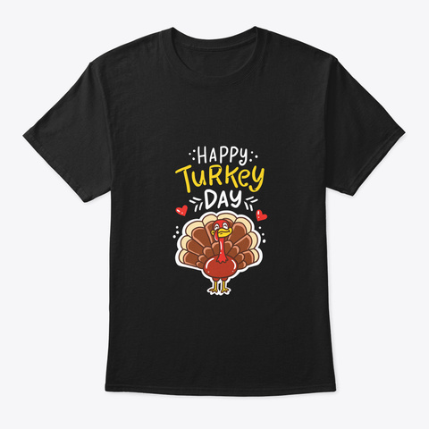 Thanksgiving Happy Turkey Day Holiday Black T-Shirt Front