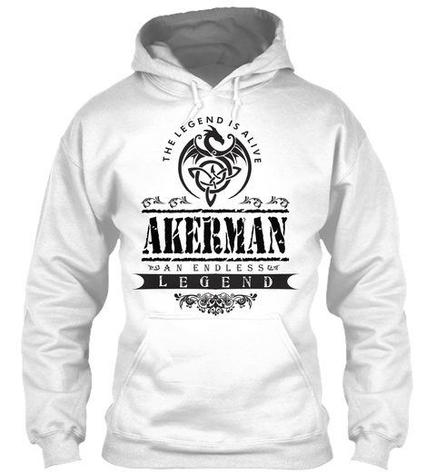 The Legend Is Alive Akerman An Endless Legend White T-Shirt Front