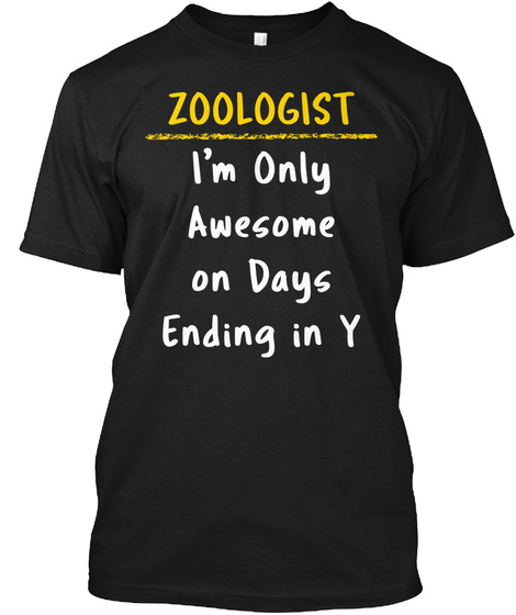Zoologist Awesome Days Ending in Y Gift Unisex Tshirt