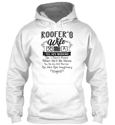 Roofers Wife Shirt White T-Shirt Front