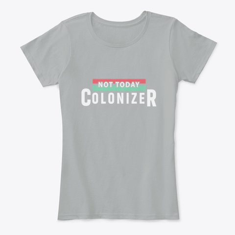 Not Today Colonizer Apparel Grey T-Shirt Front