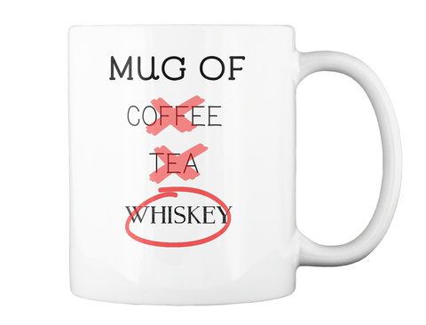 Mug Of Whiskey White Mug Back