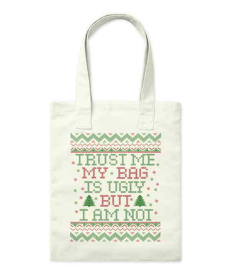 Trust Me My Bag Is Ugly But I Am Not Natural áo T-Shirt Front