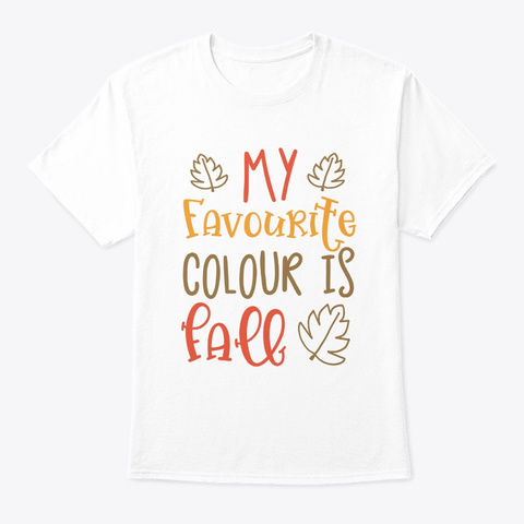 My Favorite Colour Is Fall Halloween Cos White T-Shirt Front