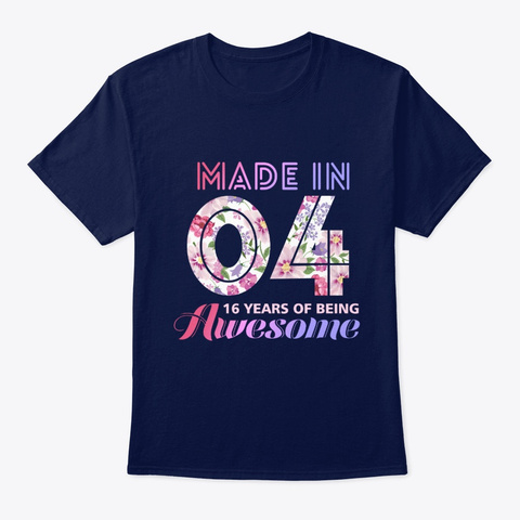 Age Made In 04 16 Years Of Being Awesome Navy T-Shirt Front