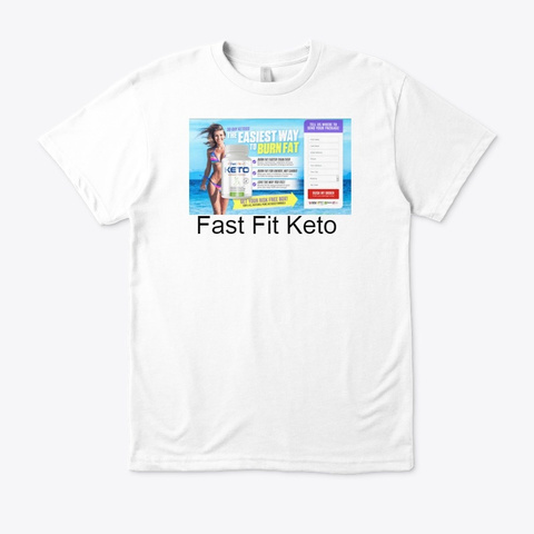 Fast Fit Keto   Weight Loss Pill & Buy ! White T-Shirt Front
