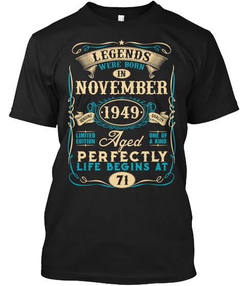 71st Birthday Born In November 1949 Black T-Shirt Front