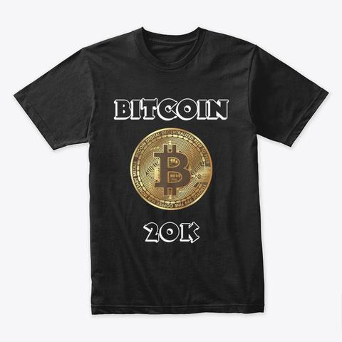 Bitcoin 20 K Black T-Shirt Front