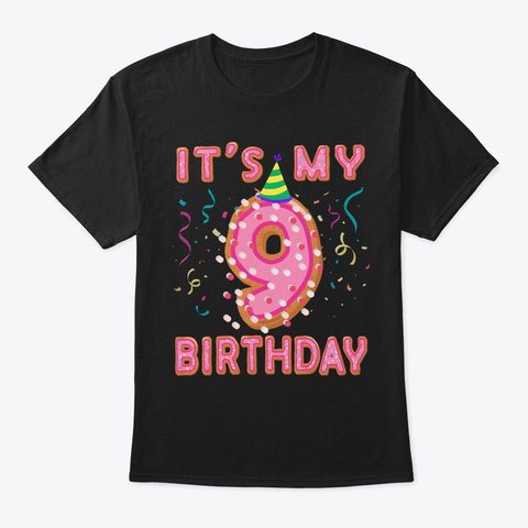 Cute Donut It's My 9th Birthday Sweet 9  Black T-Shirt Front