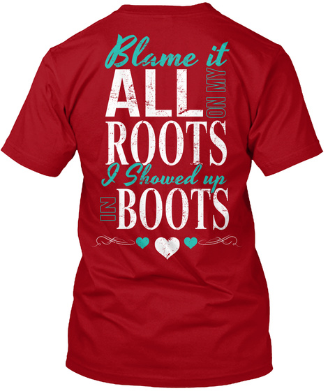 Blame It All On My Roots Deep Red T-Shirt Back