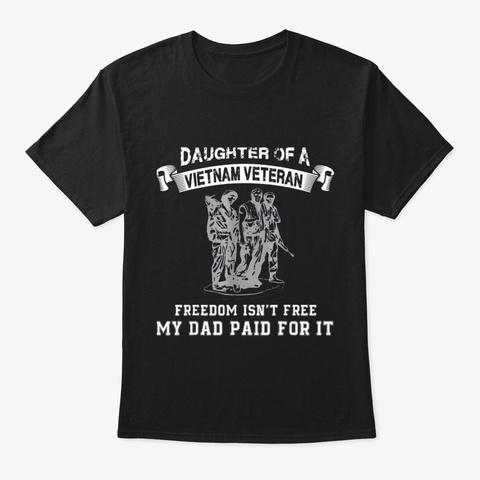 Daughter Of A Vietnam Veteran Tshirt My Black T-Shirt Front