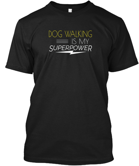 Dog Walking Is My Superpower T Shirt Dog Black T-Shirt Front