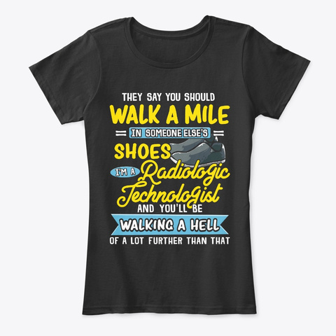 Radiologic Technologist Gift Walk A Hell Black T-Shirt Front
