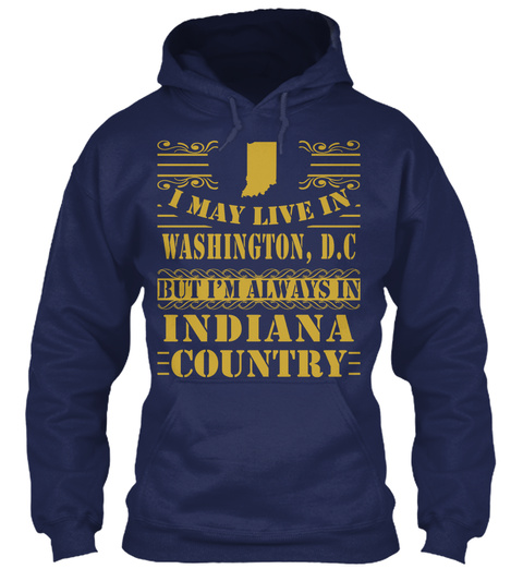 I May Live In Washington, D.C But I'm Always In Indiana Country Navy T-Shirt Front