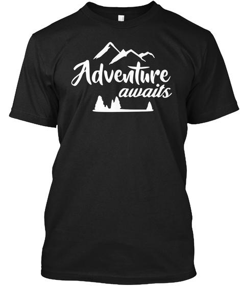 Adventure Awaits T Shirt Black T-Shirt Front