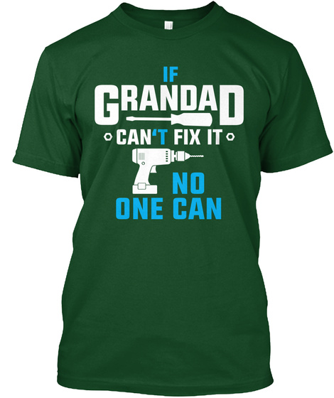 If Grandad Can't Fix It, No One Can  Deep Forest T-Shirt Front