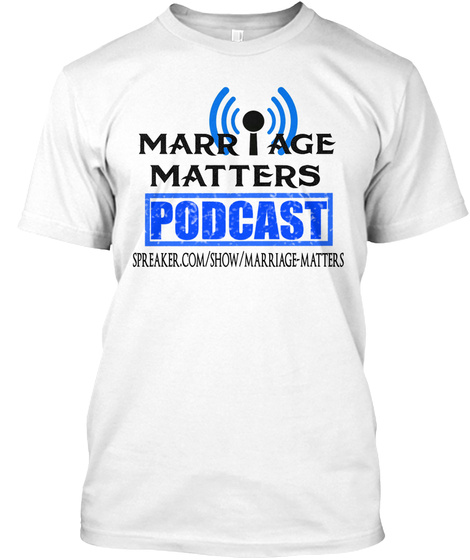 Spreaker.Com/Show/Marriage Matters White T-Shirt Front