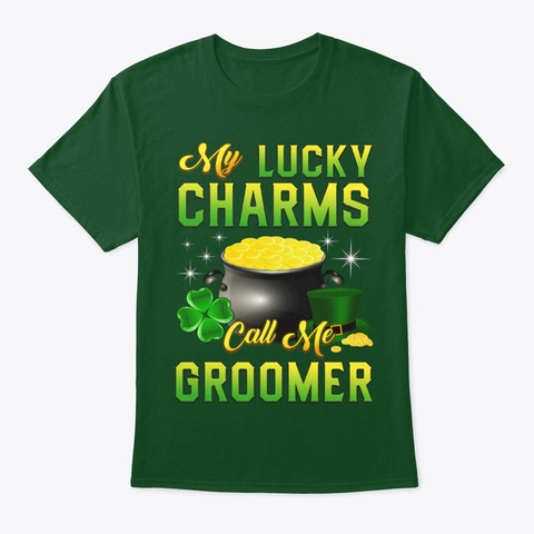 Lucky Charms Call Groomer St Patricks Deep Forest T-Shirt Front