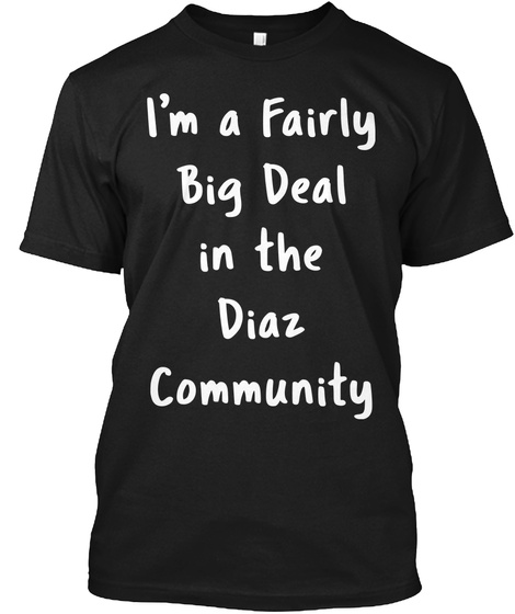Diaz Sarcastic Funny Saying Name Gift Black T-Shirt Front