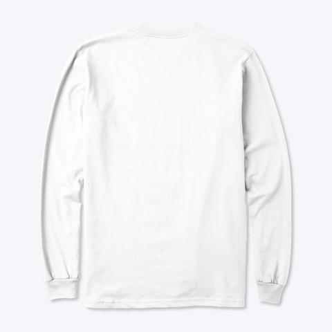 I'm Not Coming Back White T-Shirt Back