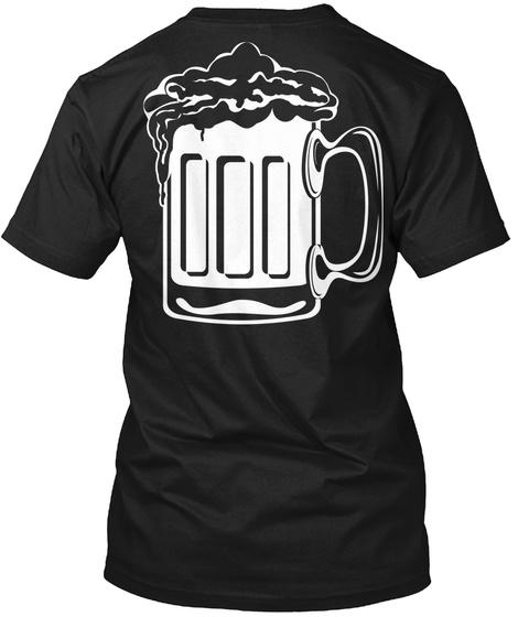 Ya, I Drink Beer Black T-Shirt Back