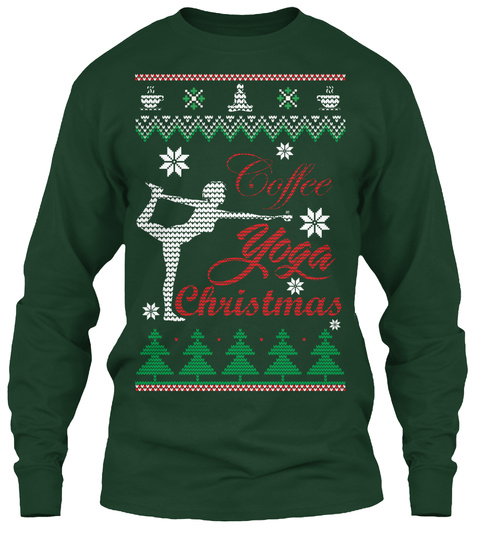 Coffee Yoga Christmas N Forest Green Long Sleeve T-Shirt Front