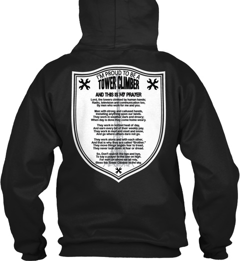 Tower Climber I'm Proud To Be A Tower Climber And This Is My Prayer Black T-Shirt Back