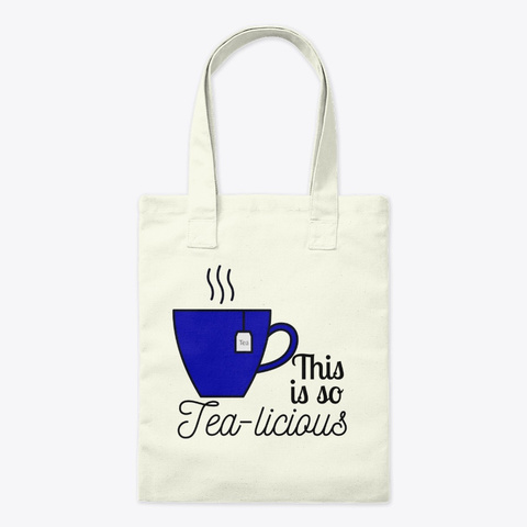 This Is So Tea Licious Natural T-Shirt Front