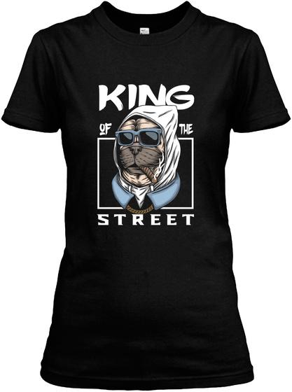 Pug Dog King Of The Street T Shirt Black T-Shirt Front