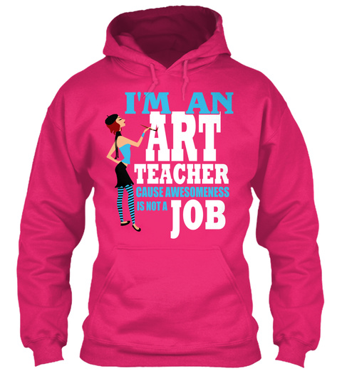 I Am An Art Teacher Cause Awesomeness Is Not A Job Heliconia T-Shirt Front