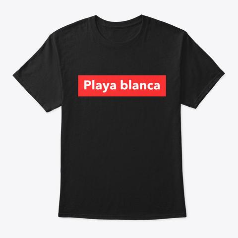 Banner Playa Blanca  Black T-Shirt Front