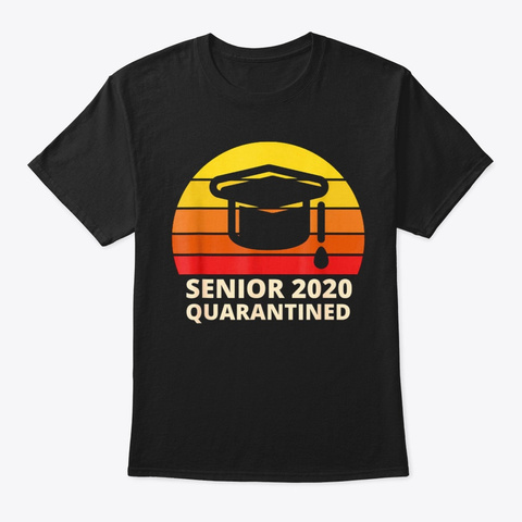 Class Of 2020 Graduation Senior Quaranti Black T-Shirt Front