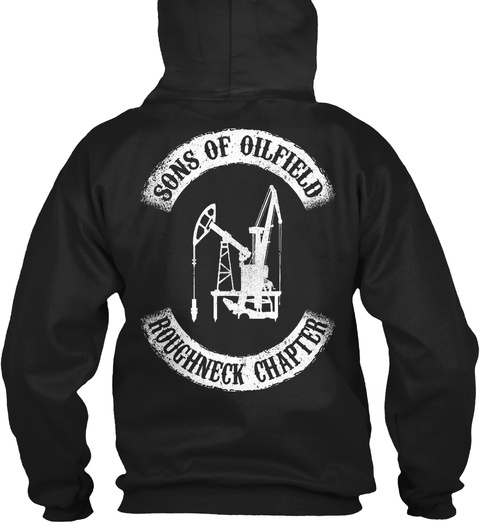 Sons Of Oilfield Roughneck Chapter Black T-Shirt Back