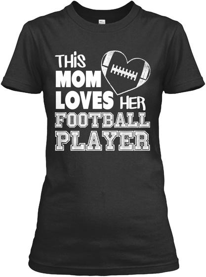 Love Your Football Player Mom Shirt?