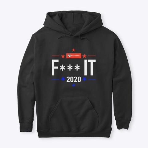 F*** It 2020 Black T-Shirt Front