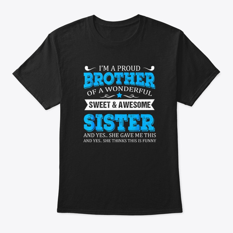 I'm A Proud Brother Of A Awesome Sister Black T-Shirt Front