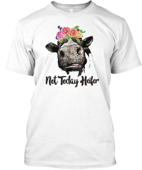 b273998c Not Today Heifer Products from Not Today Heifer Tee Shirt | Teespring