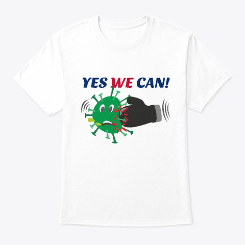 Yes We Can! Apparel | Covid 19 Theme White T-Shirt Front