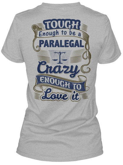 Tough Enough To Be Paralegal Crazy Enough To Love It Sport Grey T-Shirt Back
